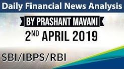 2 April 2019 Daily Financial News Analysis for SBI IBPS RBI Bank PO and Clerk