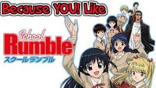 Because YOU! Like -School Rumble- Anime Recommendation