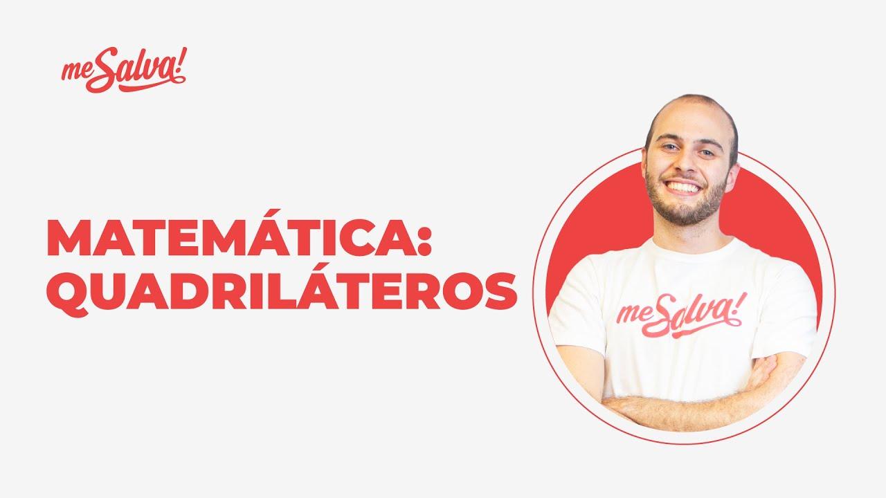 Quadriláteros no ENEM: tudo que você precisa saber   AULA do ZERO - Matemática   Me Salva! ENEM 2021