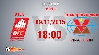 dtla vs than quang ninh - btv cup 2015  full