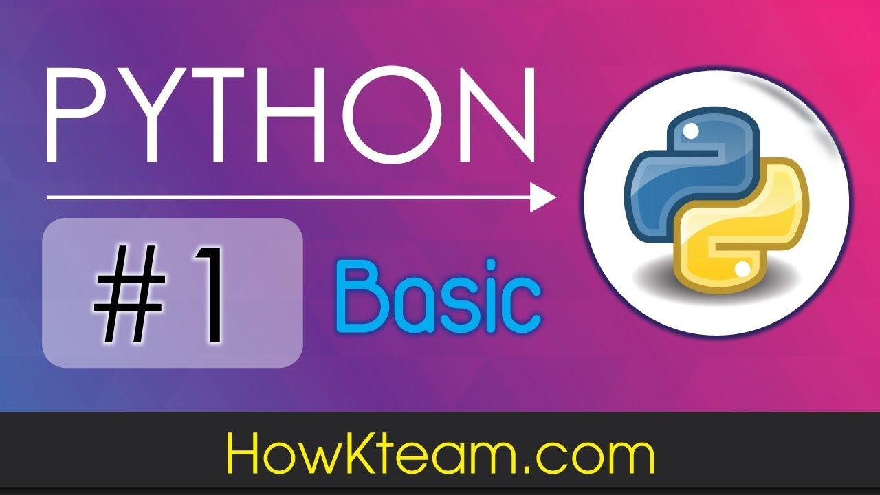 [Khóa học lập trình Python cơ bản] - Bài 1: Giới thiệu ngôn ngữ lập trình Python | HowKteam