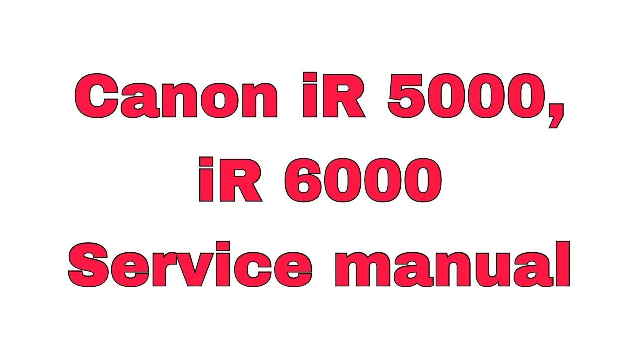 canon ir 5000 ir6000 series service manual youtube rh youtube com download service manual ir 5000 download service manual canon ir 5000