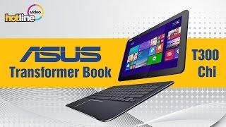 обзор: Ноутбук-трансформер ASUS Transformer Book T300 CHI (FL099T)