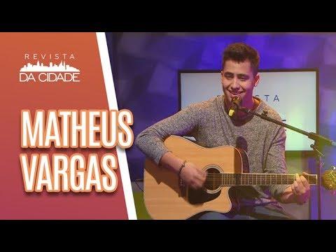Música e Bate-Papo com Matheus Vargas - Revista da Cidade (28/06/18)