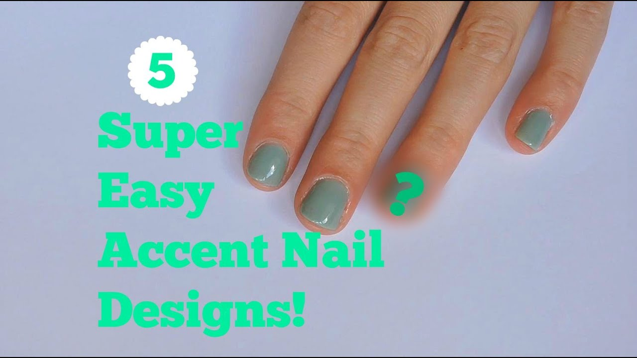 5 EASY ACCENT NAIL IDEAS! - YouTube