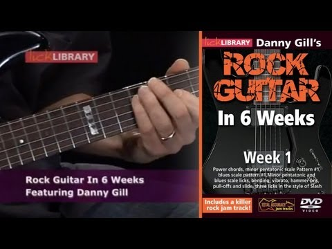 Rock Guitar Lessons In Six Weeks With Danny Gill Licklibrary