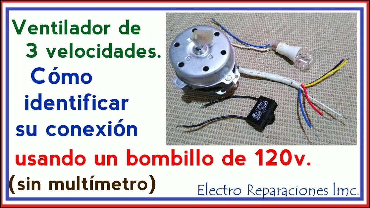 Ventilador de 3 velocidades.  Identificar su conexión usando solo  un bombillo.  Sin tester.