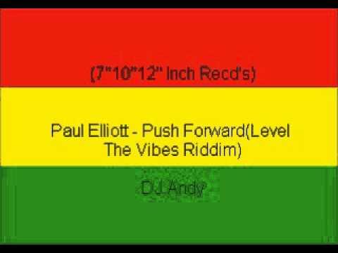 Paul Elliott - Push Forward(Level The Vibes Riddim)