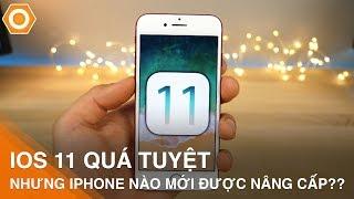 iOS 11 thật tuyệt! Nhưng iPhone nào mới được nâng cấp lên??