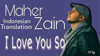 [Terjemahan Indonesia] MAHER ZAIN - I LOVE YOU SO