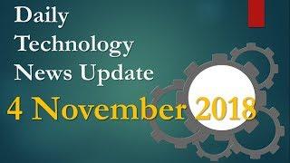 4 November 2018 - Daily Technology News Update, My Views Shameel Qureshi