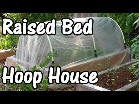 How to Make a Hoop House for a Raised Bed