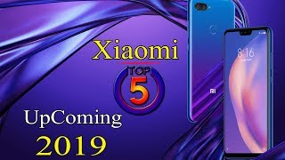 Xiaomi Top 5 Best Mobiles Upcoming 2019 ! price and Launch Date Full Specifications
