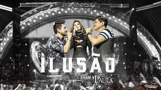 Zé Henrique & Gabriel (Part. Paula Fernandes) - Ilusão - DVD Histórico