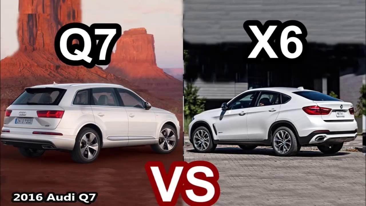 2016 Bmw X6 Vs 2016 Audi Q7 Youtube