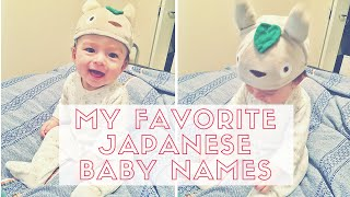 JAPANESE BABY NAMES I LOVE AND MAY USE!
