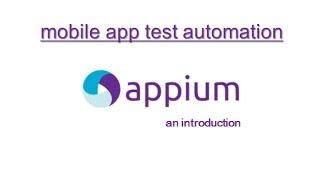 Appium (+Selenium) : Mobile Test Automation : Introduction | Features | Limitations
