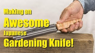 AMAZING Japanese Gardening Tool!  Making a Hori-Hori Knife