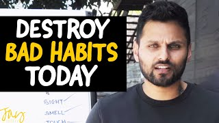 How To BREAK Your BAD HABITS Today  Try It & See Results | Jay Shetty