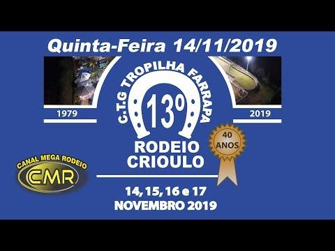 13º Rodeio Crioulo do CTG Tropilha Farrapa - Quinta 14-11-2019 - Lajeado-RS