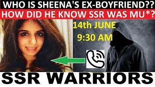 How did Sheena's Ex-Boyfriend know that Sushant was Mur_ered at 9:30am on 14th June??