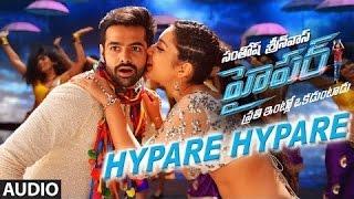 Hypare Hypare Full Song Audio || Hyper || Ram Pothineni, Raashi Khanna || New Telugu Songs 2016