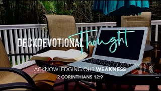 DeckDevotional Thought | Acknowledging Our Weakness