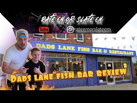 Dads Lane Fish Bar And Restaurant Review | Rate Em Or Slate Em