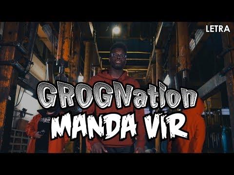 GROGNation - Manda Vir (Letra)