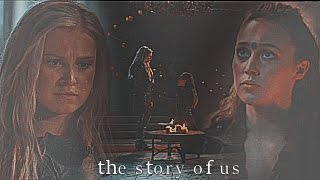 Clarke and Lexa / The Story Of Us