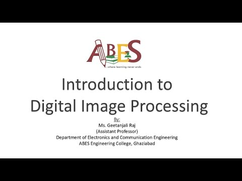 Introduction to Digital Image Processing by Ms. Geetanjali Raj [Digital Image Processing]