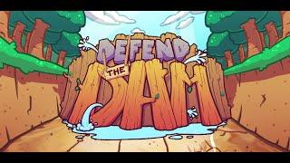 Defend the Dam