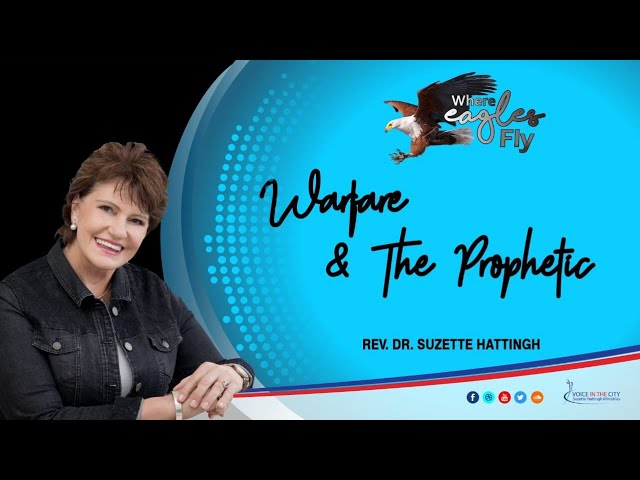 Where Eagles Fly - WARFARE and the PROPHETIC - Prayer School with Suzette Hattingh / Ep08