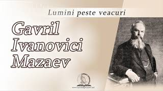 Gavriil Ivanovici Mozaiev | Lumini peste veacuri