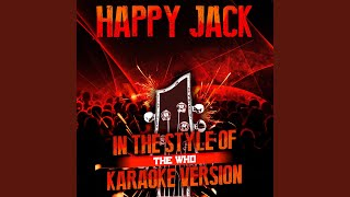 Happy Jack (In the Style of the Who) (Karaoke Version)