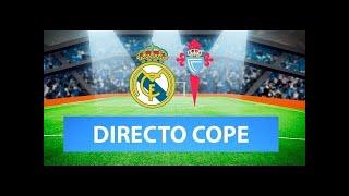 (SOLO AUDIO) Directo del Real Madrid 2-0 Celta de Vigo