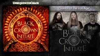 BLACK CROWN INITIATE Stench Of The Iron Age