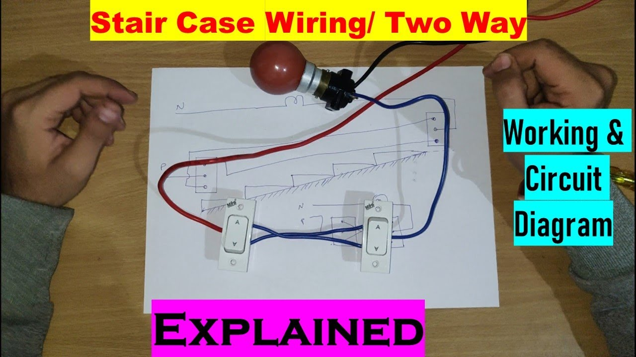StairCase / Two Way Switch Wiring In Hindi With Circuit ...