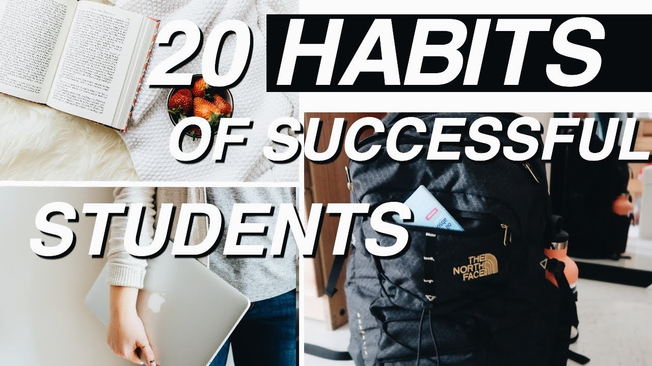 20 HABITS Of Successful College Students
