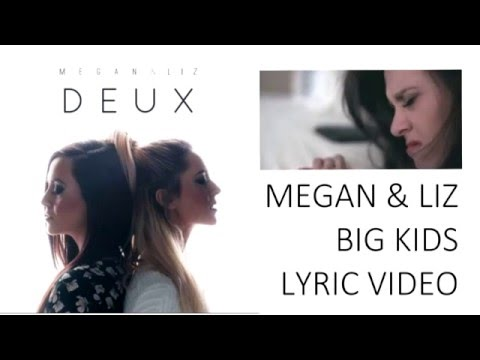 Megan and Liz - Big Kids (Lyric Video)