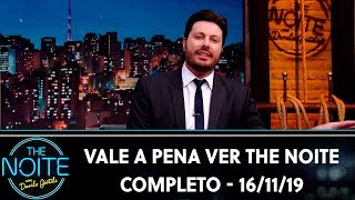 Vale a Pena Ver The Noite - Completo | The Noite (16/11/19)