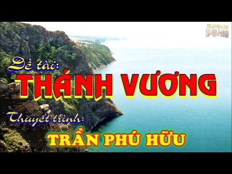 Đề tài: THÁNH VƯƠNG - Đ.Đ Trần Phú Hữu
