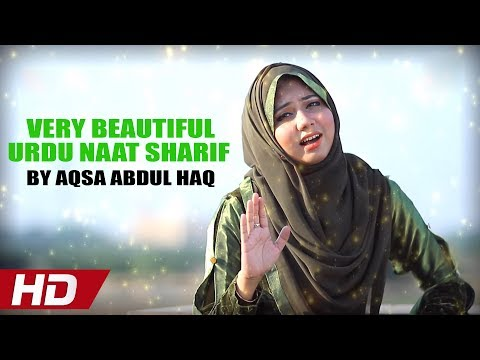 VERY BEAUTIFUL URDU NAAT SHARIF BY AQSA ABDUL HAQ - QUDSI KHARE HAIN - OFFICIAL HD VIDEO