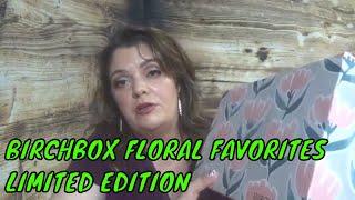 BIRCHBOX FLORAL FAVORITES LIMITED EDITION    #BIRCHBOX FLORAL FAVORITES LIMITED EDITION