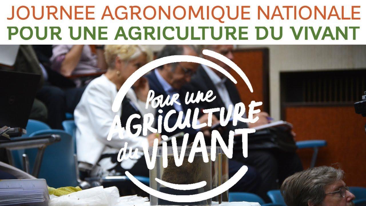 Journée Agronomique Nationale Pour une Agriculture du Vivant - 16 mai 2018 #1