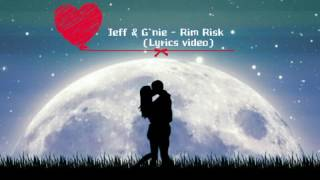 G'nie & jeff - Rim Risk (Lyrics video)
