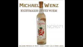 NCR071.1, Michael Wenz, Nightmares of the Worm (Original Mix) 2013, Noise Complaint Records