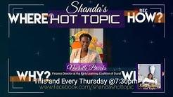"This week on Shanda's Hot Topic ""Nachelle Brooks"""