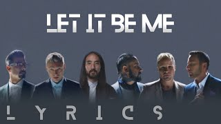 Steve Aoki & Backstreet Boys - Let It Be Me (Lyrics)