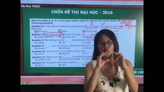 Chữa đề thi đại học môn tiếng anh năm 2016 - Ms Hoa Toeic